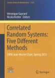 Correlated Random Systems : Five Different Methods (CIRM Jean Morlet Chair, Spring 2013) V. Gayrard, N. Kistler, eds)